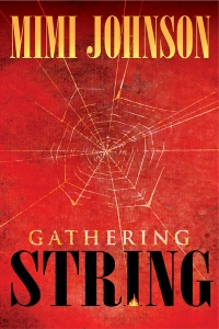 Gathering String by Mimi Johnson